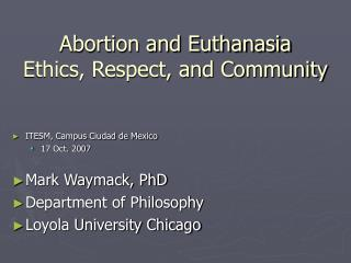 Abortion and Euthanasia Ethics, Respect, and Community