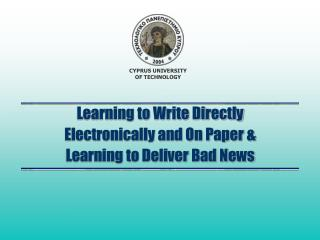 Learning to Write Directly  Electronically and On Paper & Learning to Deliver Bad News