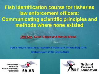 Fish identification course for fisheries law enforcement officers: Communicating scientific principles and methods wher