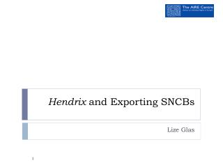 Hendrix  and Exporting SNCBs