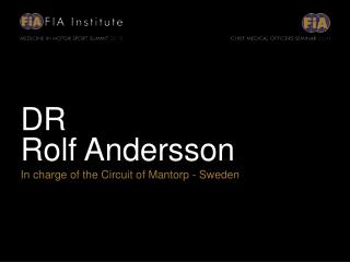 DR Rolf Andersson In charge of the Circuit of Mantorp - Sweden
