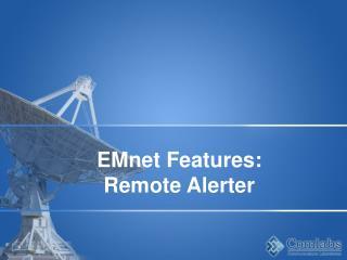 EMnet Features: Remote Alerter