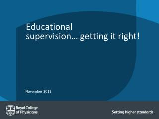 Educational supervision….getting it right!