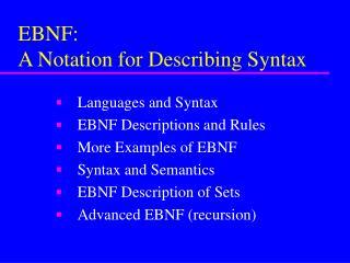 EBNF: A Notation for Describing Syntax