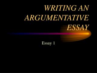 WRITING AN ARGUMENTATIVE ESSAY