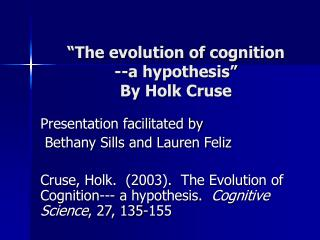 """The evolution of cognition --a hypothesis"" By Holk Cruse"