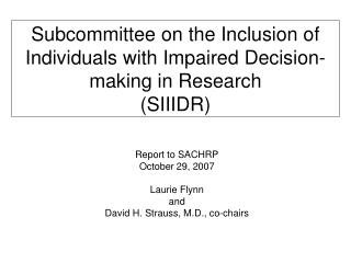 Subcommittee on the Inclusion of Individuals with Impaired Decision-making in Research (SIIIDR)