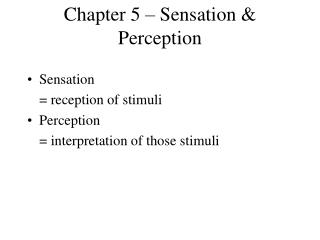 Chapter 5 – Sensation & Perception