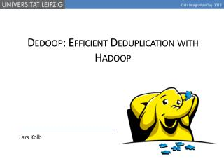 Dedoop: Efficient Deduplication with Hadoo p