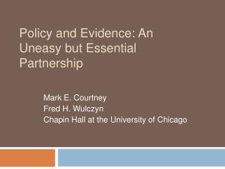 Policy and Evidence: An Uneasy but Essential Partnership
