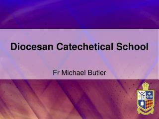 Diocesan Catechetical School