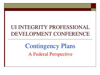UI INTEGRITY PROFESSIONAL DEVELOPMENT CONFERENCE