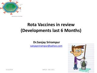 Rota Vaccines in review (Developments last 6 Months)