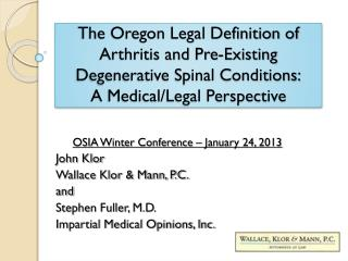 The Oregon Legal Definition of Arthritis and Pre-Existing Degenerative Spinal Conditions: A Medical/Legal Perspective