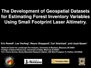 The Development of Geospatial Datasets for Estimating Forest Inventory Variables Using Small Footprint Laser Altimetry.