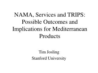 NAMA, Services and TRIPS: Possible Outcomes and Implications for Mediterranean Products
