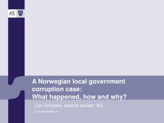 A Norwegian local  government  corruption case:  What happened, how and why?