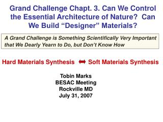 "Grand Challenge Chapt. 3.  Can We Control the Essential Architecture of Nature?  Can We Build ""Designer"" Materials?"