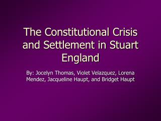The Constitutional Crisis and Settlement in Stuart England