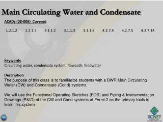 ACADs (08-006)  Covered Keywords Circulating water, condensate system,  flowpath ,  feedwater Description