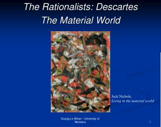 The Rationalists: Descartes The Material World