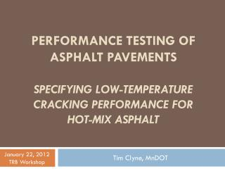 Performance Testing of Asphalt Pavements Specifying Low-Temperature Cracking Performance for Hot-Mix Asphalt