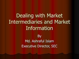 Dealing with Market Intermediaries and Market Information