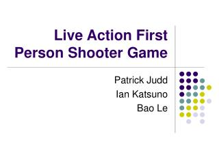 Live Action First Person Shooter Game