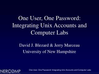 One User, One Password: Integrating Unix Accounts and Computer Labs