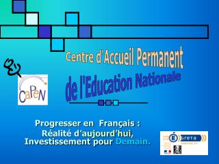 Progresser en  Français :  Réalité d 'aujourd'hui , Investissement pour  Demain.