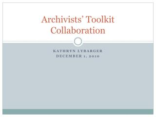 Archivists' Toolkit Collaboration