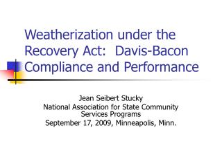 Weatherization under the Recovery Act:  Davis-Bacon Compliance and Performance