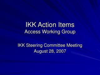 IKK Action Items Access Working Group