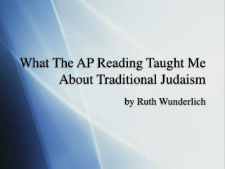 What The AP Reading Taught Me About Traditional Judaism