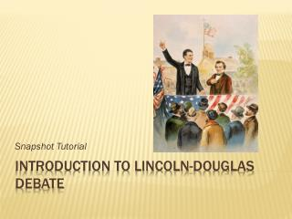 Introduction to Lincoln-Douglas Debate