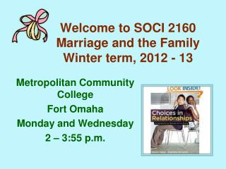 Welcome to SOCI 2160 Marriage and the Family Winter term, 2012 - 13