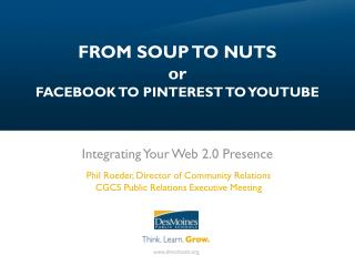 FROM SOUP TO NUTS or FACEBOOK TO PINTEREST TO YOUTUBE
