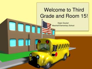 Welcome to Third Grade and Room 15!