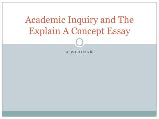 Academic Inquiry and The Explain A Concept Essay
