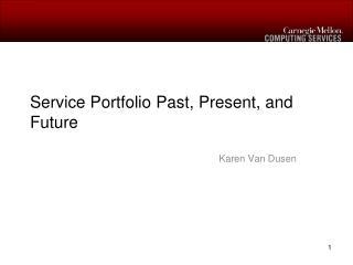 Service Portfolio Past, Present, and Future