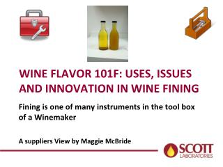 Wine flavor 101F: Uses, issues and innovation in wine fining
