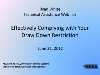 Effectively Complying with Your Draw Down Restriction