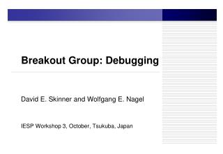 Breakout Group: Debugging
