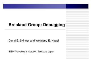 Breakout Group: Debugging