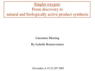 Singlet oxygen : From discovery to natural and biologically active product synthesis