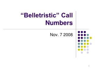 """""""Belletristic"""" Call Numbers"""