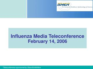 Influenza Media Teleconference February 14, 2006
