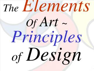 The Elements Of  Art  ~ Principles of  Design