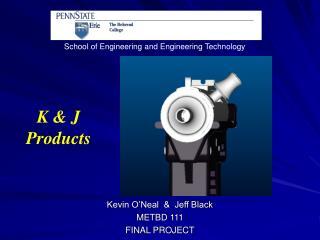 Kevin O'Neal  &  Jeff Black METBD 111 FINAL PROJECT