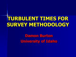 TURBULENT TIMES FOR SURVEY METHODOLOGY